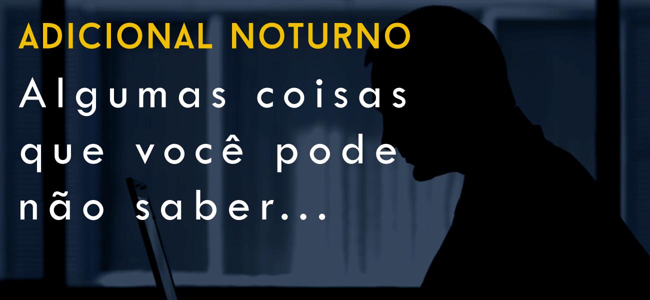 ADICIONAL NOTURNO PARA OS PORTEIROS E VIGILANTES