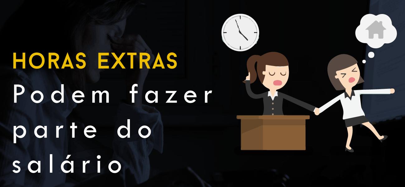 HORAS EXTRAS DIARIAMENTE PASSAM A FAZER PARTE DO SALÁRIO!