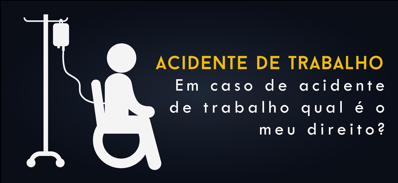 O que caracteriza um acidente de trabalho?