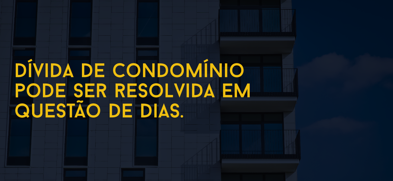 Dívida de condomínio pode ser resolvida em questão de dias.