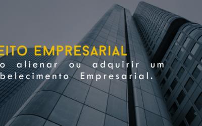 Como  alienar  ou  adquirir  um  Estabelecimento  Empresarial